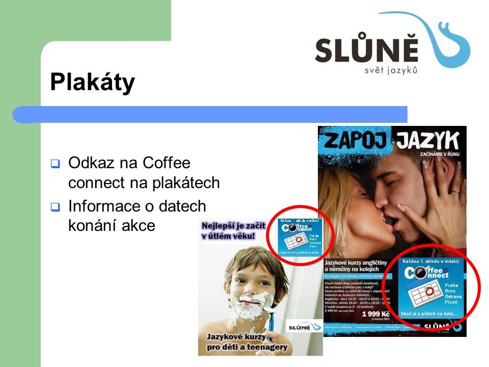 Plakáty  Odkaz na Coffee connect na plakátech  Informace o datech konání akce