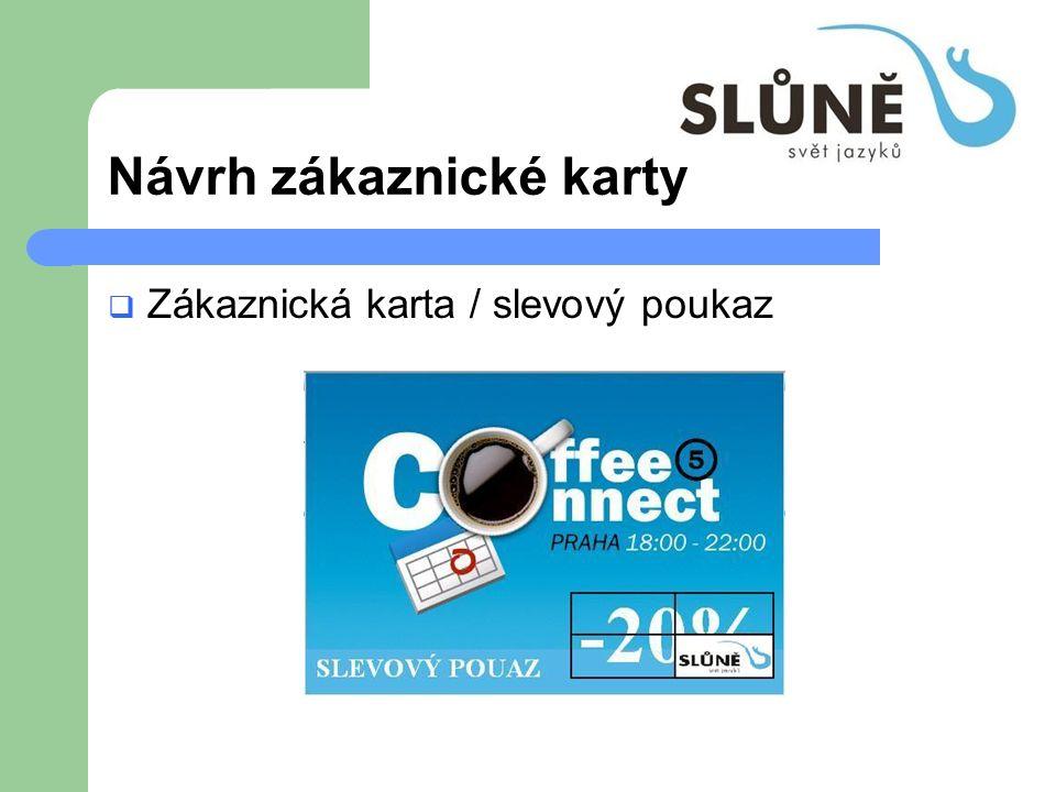 Návrh zákaznické karty  Zákaznická karta / slevový poukaz