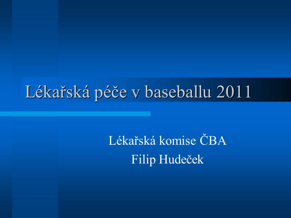 Lékařská péče v baseballu 2011 Lékařská komise ČBA Filip Hudeček