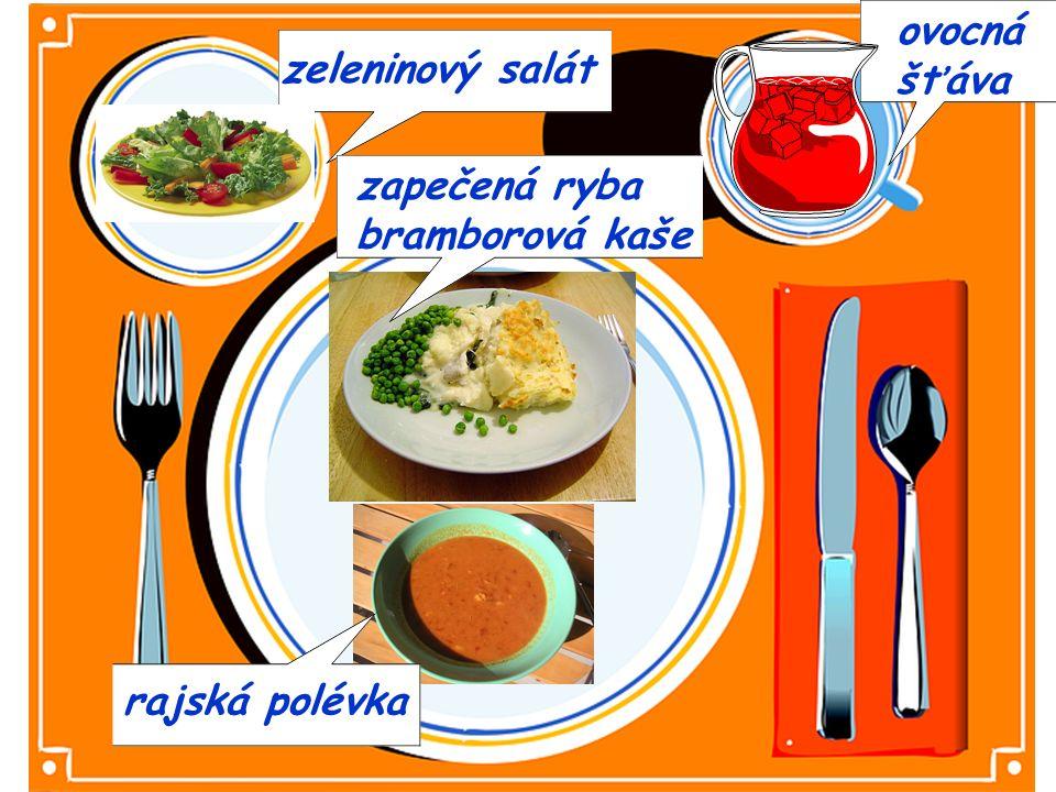 zeleninový salát rajská polévka zapečená ryba bramborová kaše ovocná šťáva
