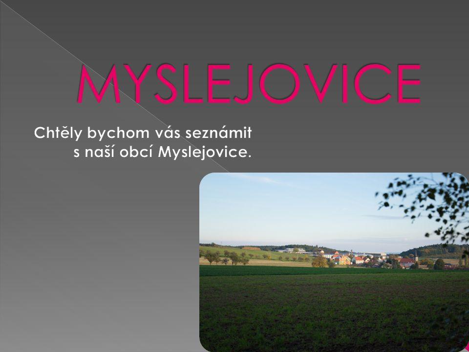 Obec Myslejovice leží 10km od Prostějova na východním výběžku Drahanské vysočiny.