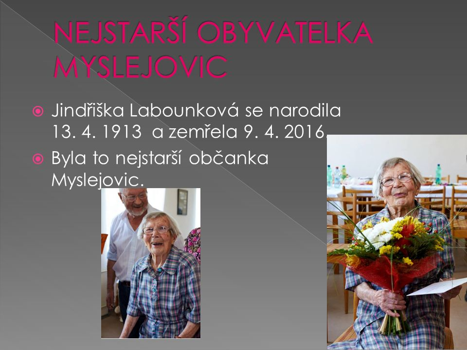  Jindřiška Labounková se narodila 13. 4. 1913 a zemřela 9.