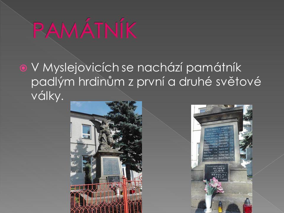  V Myslejovicích se nachází památník padlým hrdinům z první a druhé světové války.