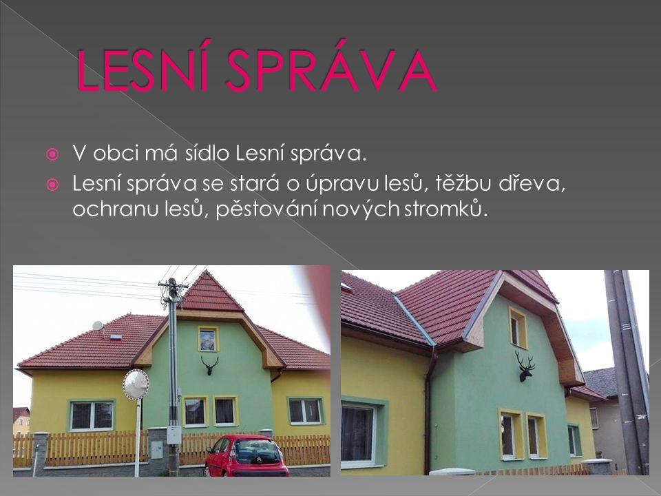  V obci má sídlo Lesní správa.