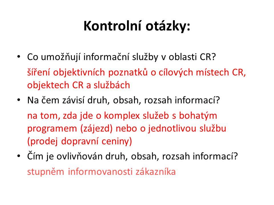 Kontrolní otázky: Co umožňují informační služby v oblasti CR.