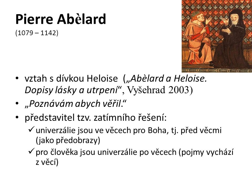 "Pierre Ab è lard (1079 – 1142) vztah s dívkou Heloise (""Abèlard a Heloise."