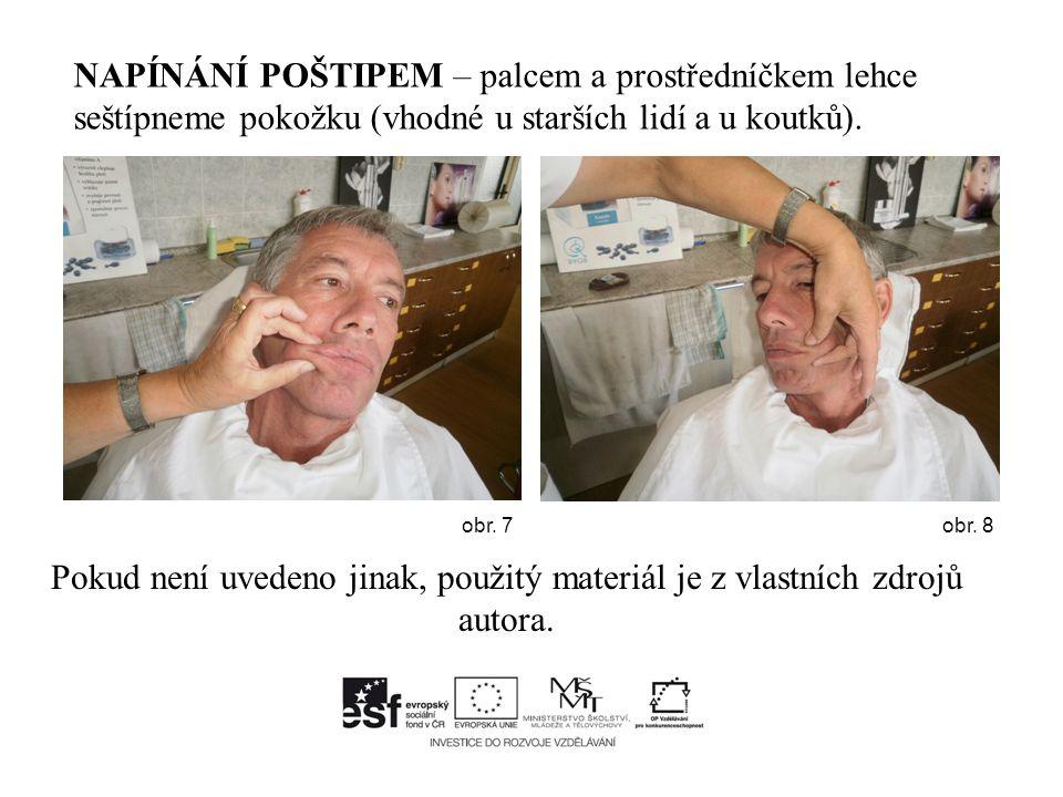 NAPÍNÁNÍ POŠTIPEM – palcem a prostředníčkem lehce seštípneme pokožku (vhodné u starších lidí a u koutků).