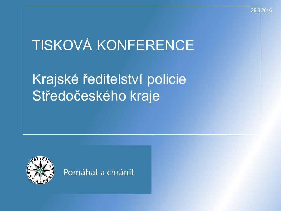 28.9.2016 TISKOVÁ KONFERENCE Krajské ředitelství policie Středočeského kraje