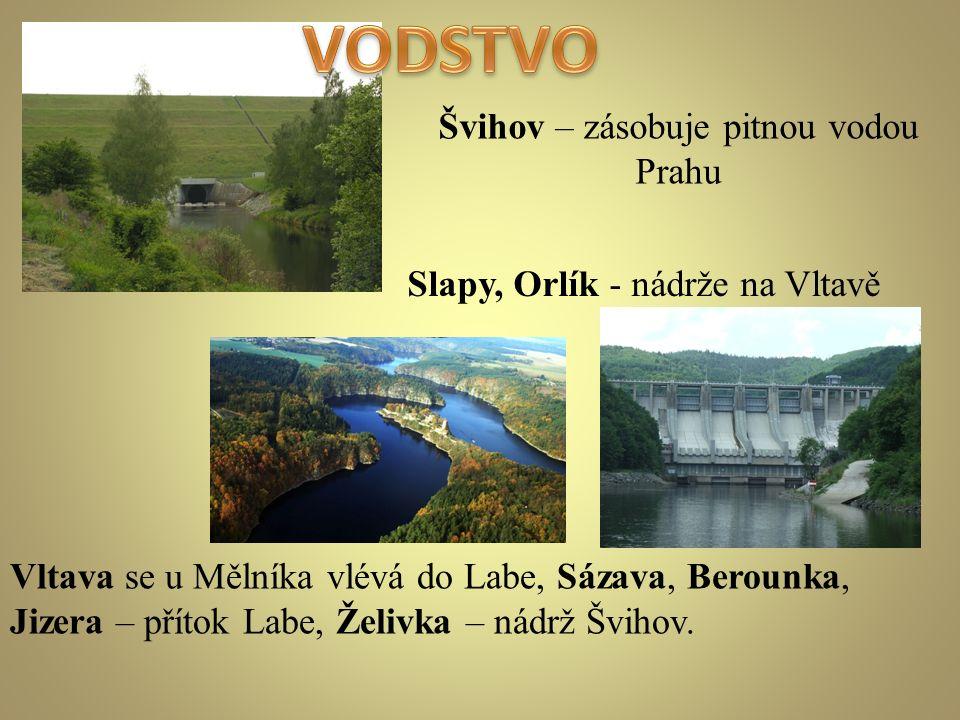 Švihov – zásobuje pitnou vodou Prahu Slapy, Orlík - nádrže na Vltavě Vltava se u Mělníka vlévá do Labe, Sázava, Berounka, Jizera – přítok Labe, Želivk
