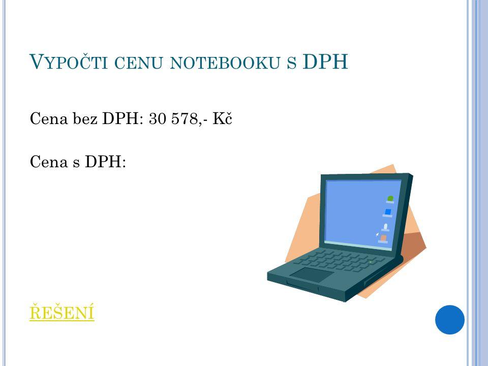 V YPOČTI CENU NOTEBOOKU S DPH Cena bez DPH: 30 578,- Kč Cena s DPH: ŘEŠENÍ Ultrabook - Intel Core i7 3517U Ivy Bridge, 13.3 LED 1920x1080 matný IPS, RAM 4GB, NVIDIA GeForce GT620M 1GB, SSD 2x 256GB, WiFi, Bluetooth 4.0, USB 3.0, Webkamera, HDMI, Windows 8 Pro 64-bit