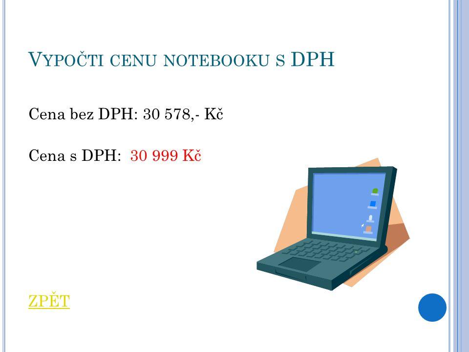 V YPOČTI CENU NOTEBOOKU S DPH Cena bez DPH: 30 578,- Kč Cena s DPH: 30 999 Kč ZPĚT Ultrabook - Intel Core i7 3517U Ivy Bridge, 13.3 LED 1920x1080 matný IPS, RAM 4GB, NVIDIA GeForce GT620M 1GB, SSD 2x 256GB, WiFi, Bluetooth 4.0, USB 3.0, Webkamera, HDMI, Windows 8 Pro 64-bit
