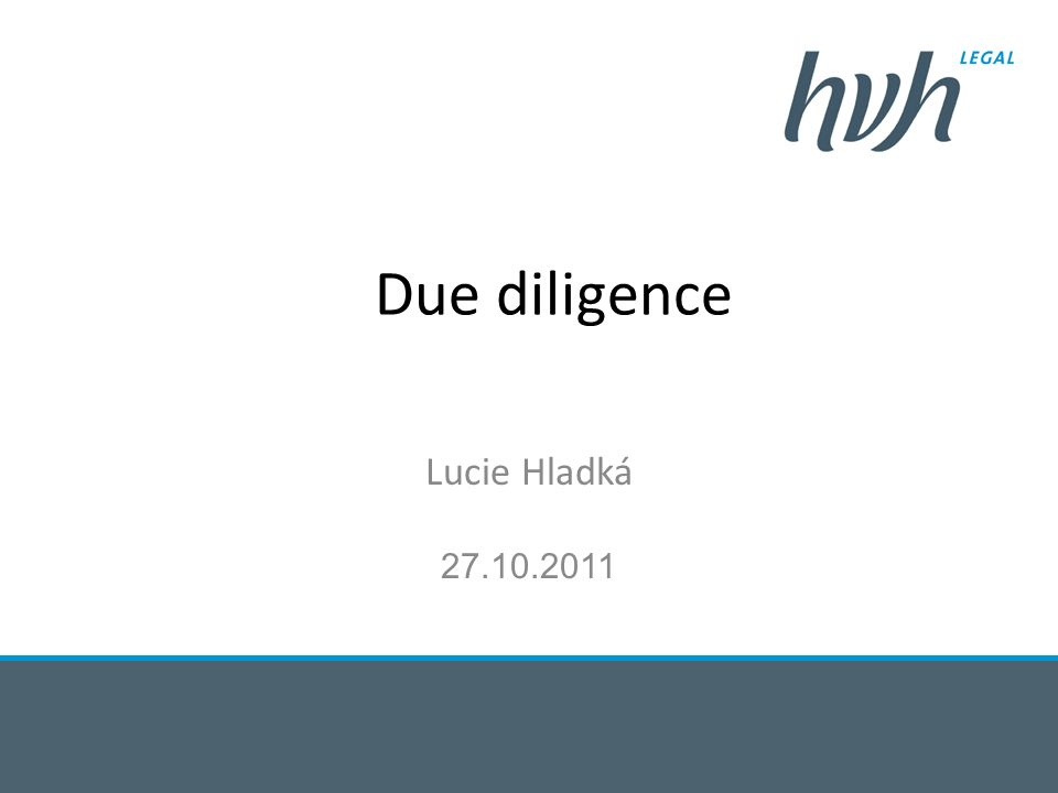 Due diligence Lucie Hladká 27.10.2011