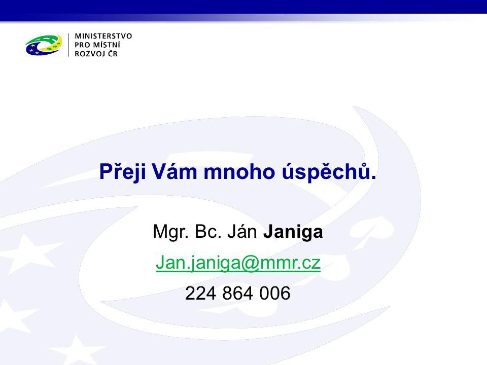 Mgr. Bc. Ján Janiga Jan.janiga@mmr.cz 224 864 006 Přeji Vám mnoho úspěchů.
