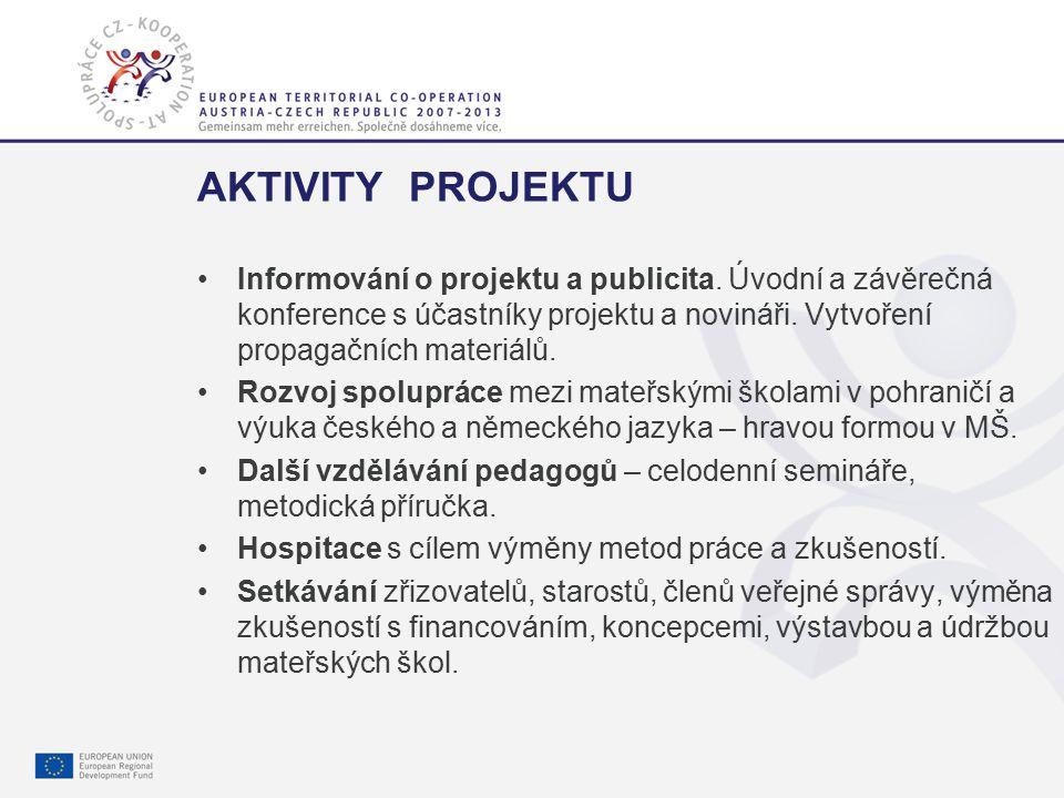 Gemeinsam mehr erreichen. Společně dosáhneme více. 7 AKTIVITY PROJEKTU Informování o projektu a publicita. Úvodní a závěrečná konference s účastníky p