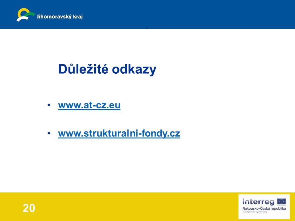 www.at-cz.eu www.strukturalni-fondy.cz nadpis témat 20 Důležité odkazy