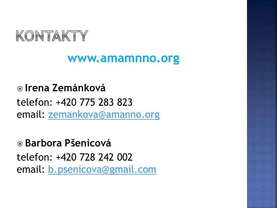 www.amamnno.org  Irena Zemánková telefon: +420 775 283 823 email: zemankova@amanno.orgzemankova@amanno.org  Barbora Pšenicová telefon: +420 728 242 002 email: b.psenicova@gmail.comb.psenicova@gmail.com