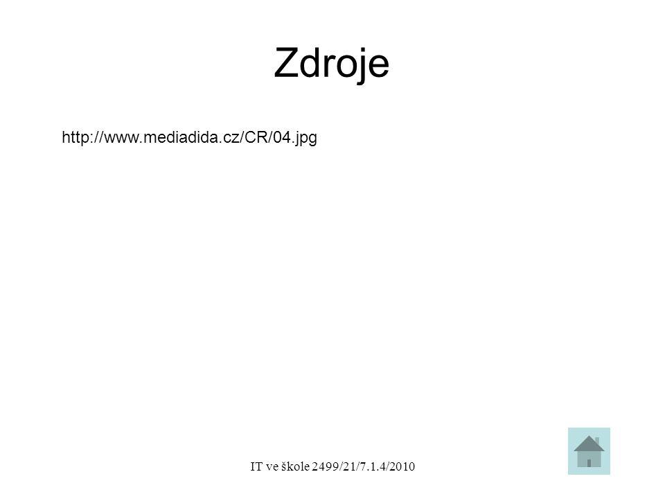 IT ve škole 2499/21/7.1.4/2010 Zdroje http://www.mediadida.cz/CR/04.jpg