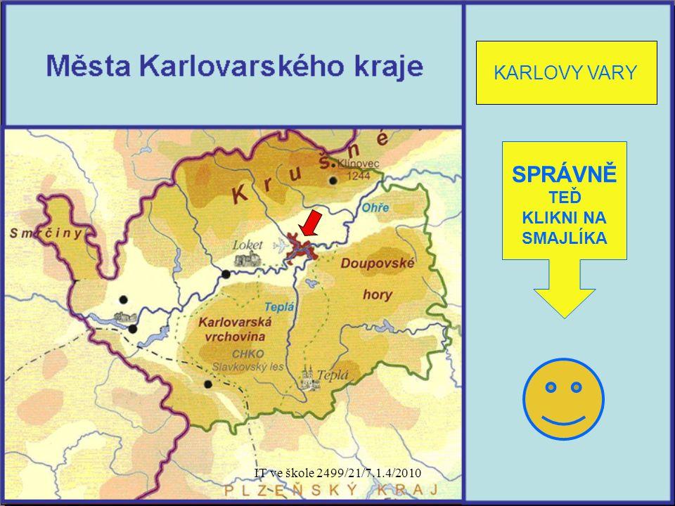 IT ve škole 2499/21/7.1.4/2010 KARLOVY VARY SPRÁVNĚ TEĎ KLIKNI NA SMAJLÍKA