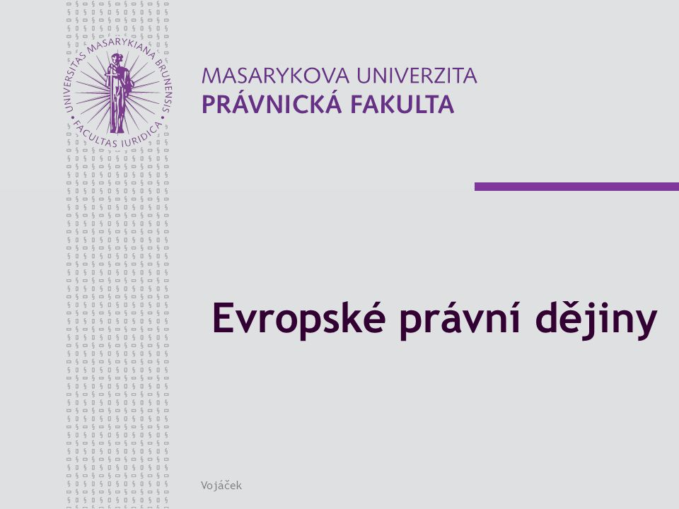www.law.muni.cz Vojáček32 Trestní právo trestní zákoník, tzv.