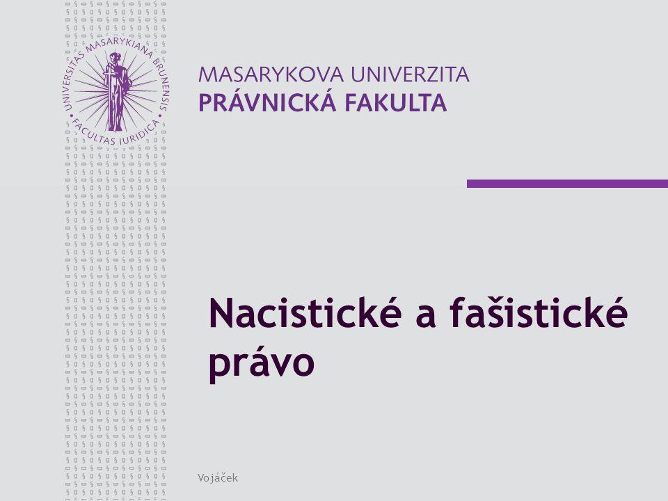 www.law.muni.cz Vojáček3 Nacismus a fašismus shody: autokratické vládnutí (vůdcovský systém) preference zájmů celku (národa, státu) nad zájmy jednotlivce rozdíl: umocněný nacionalismus a rasismus (vyšší germánská rasa )
