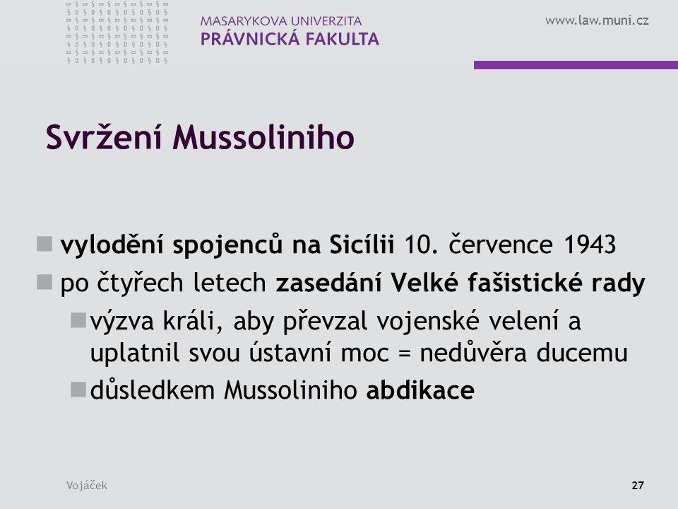 www.law.muni.cz Vojáček27 Svržení Mussoliniho vylodění spojenců na Sicílii 10.