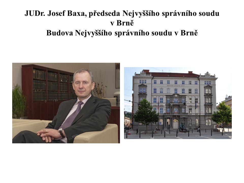 JUDr. Josef Baxa, předseda Nejvyššího správního soudu v Brně Budova Nejvyššího správního soudu v Brně
