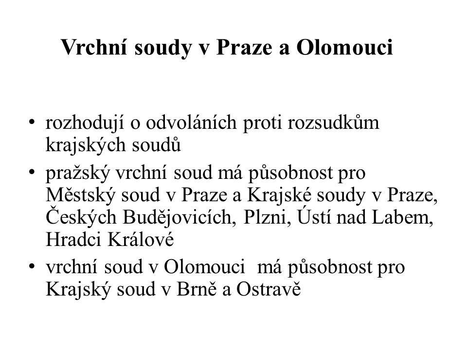 Vrchní soudy v Praze a Olomouci rozhodují o odvoláních proti rozsudkům krajských soudů pražský vrchní soud má působnost pro Městský soud v Praze a Kra
