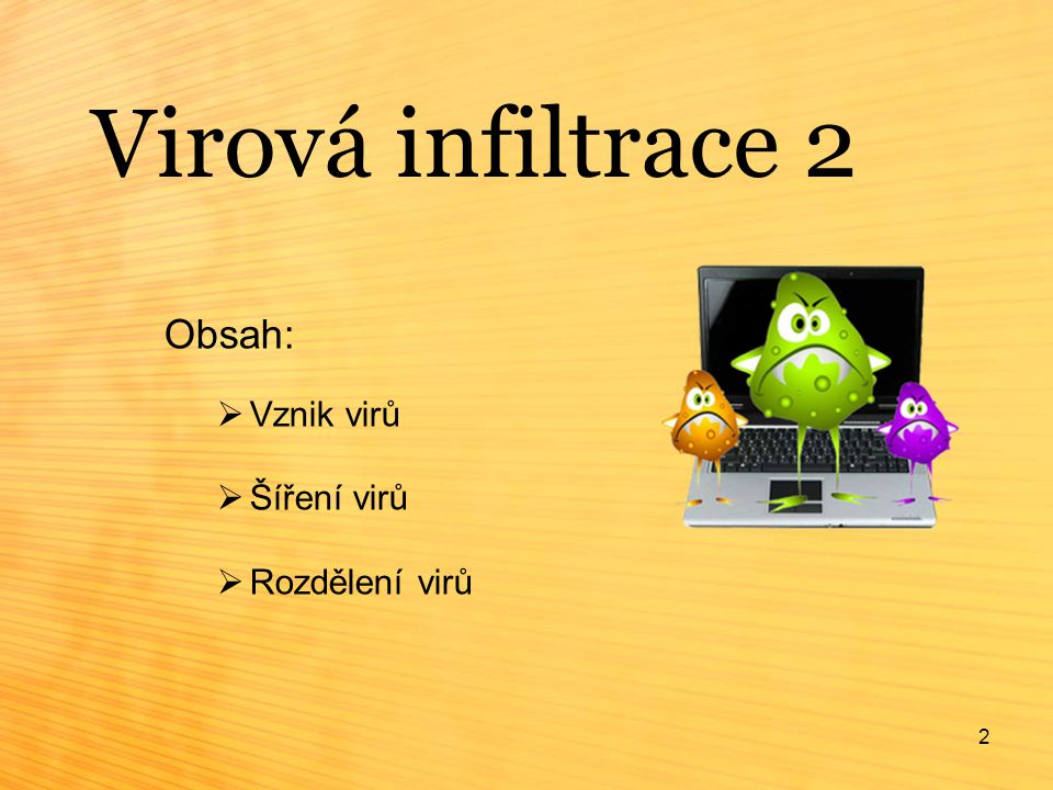 3 Vznik virů  V počítači používáme mnoho softwaru.