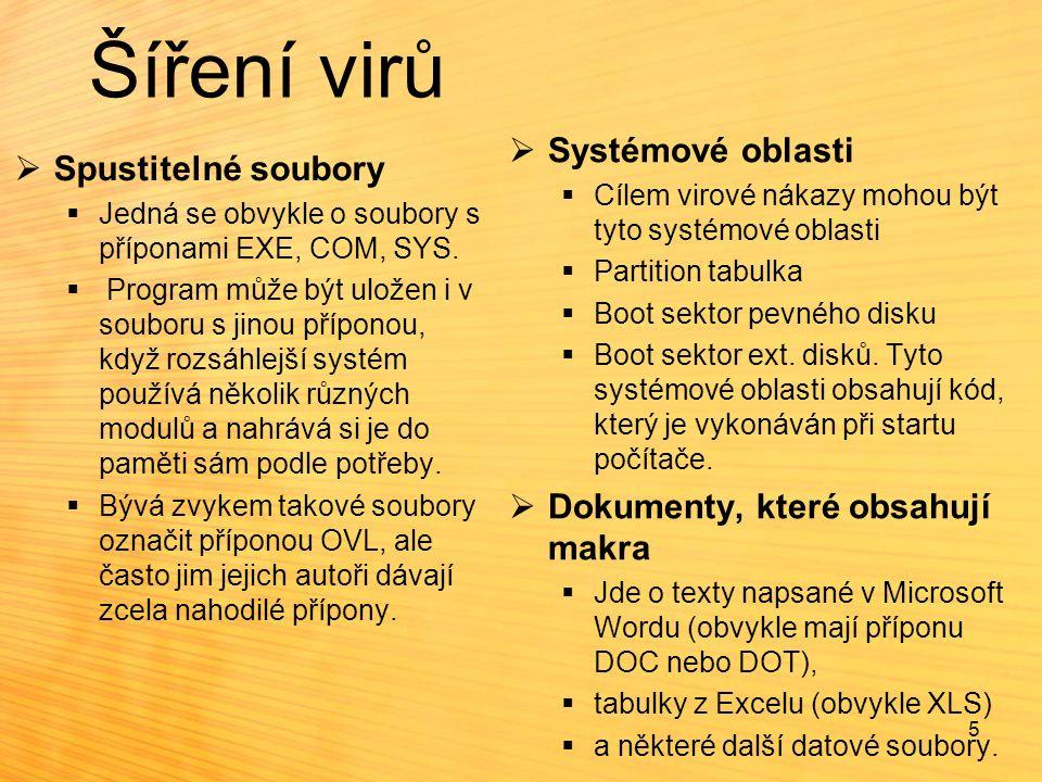 Rozdělení virů  Bootviry  napadají pouze systémové oblasti  (podrobněji na dalších snímcích)  Souborové viry  napadají pouze soubory  (podrobněji na dalších snímcích)  Multipartitní viry  napadají soubory i systémové oblasti  Makroviry  napadají soubory obsahující makra 6