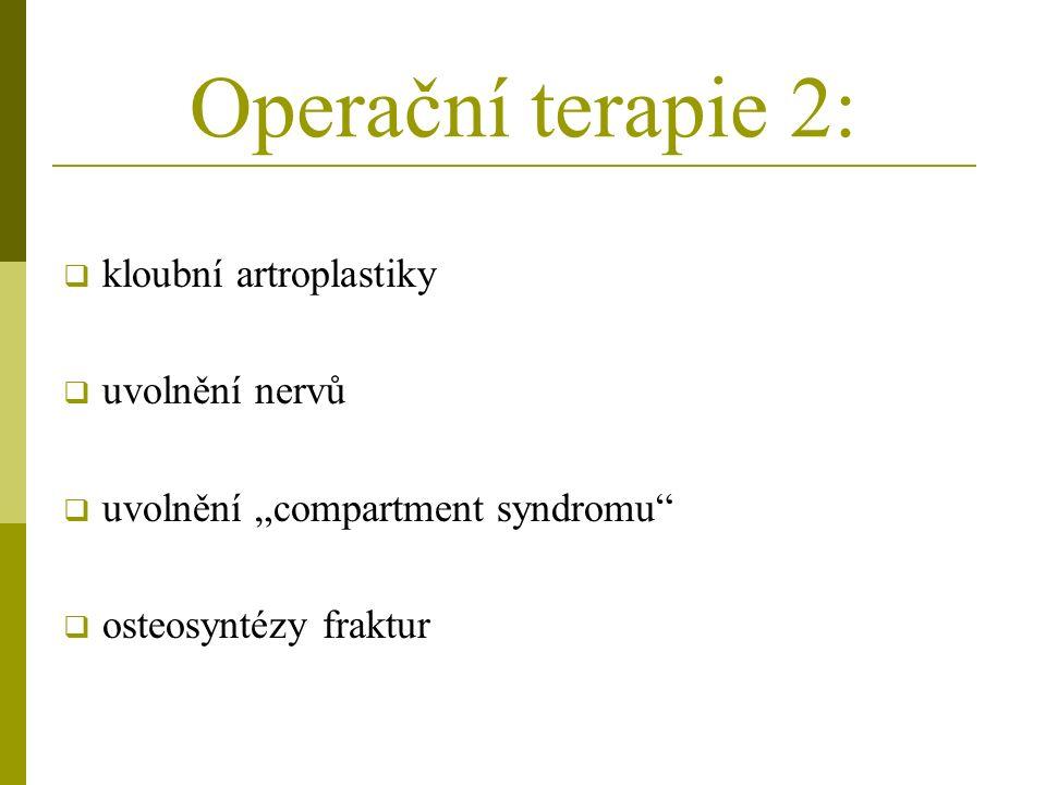 """Operační terapie 2:  kloubní artroplastiky  uvolnění nervů  uvolnění """"compartment syndromu  osteosyntézy fraktur"""