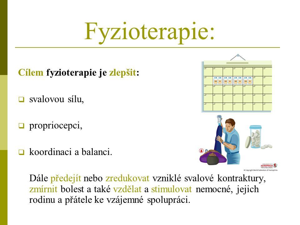 Fyzioterapie: Cílem fyzioterapie je zlepšit:  svalovou sílu,  propriocepci,  koordinaci a balanci.