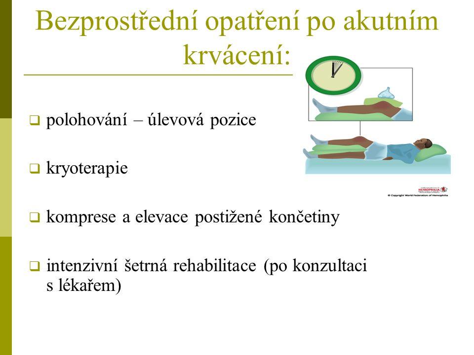 Bezprostřední opatření po akutním krvácení:  polohování – úlevová pozice  kryoterapie  komprese a elevace postižené končetiny  intenzivní šetrná rehabilitace (po konzultaci s lékařem)