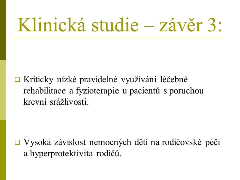 Klinická studie – závěr 3:  Kriticky nízké pravidelné využívání léčebné rehabilitace a fyzioterapie u pacientů s poruchou krevní srážlivosti.