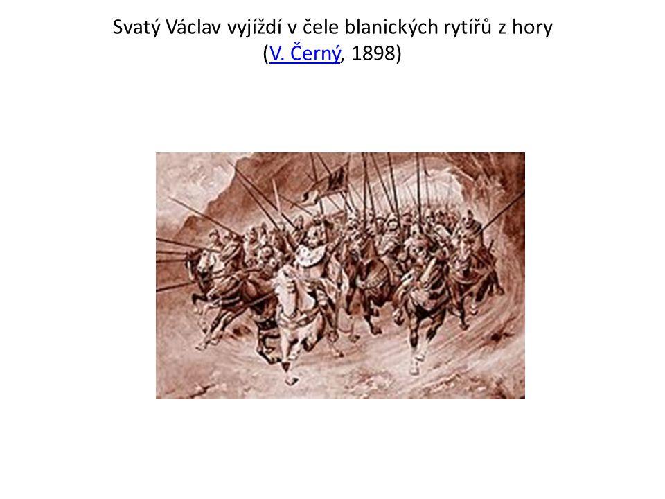 Svatý Václav vyjíždí v čele blanických rytířů z hory (V. Černý, 1898)V. Černý