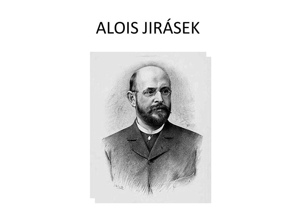 ALOIS JIRÁSEK