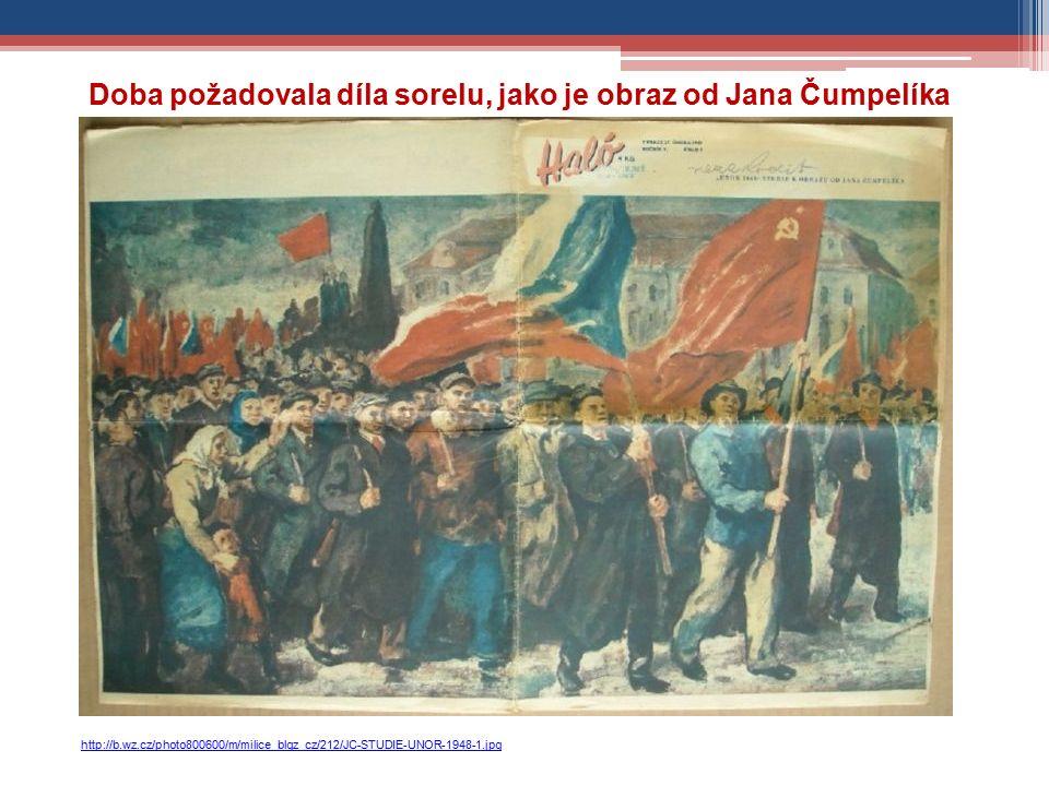 http://b.wz.cz/photo800600/m/milice_blgz_cz/212/JC-STUDIE-UNOR-1948-1.jpg Doba požadovala díla sorelu, jako je obraz od Jana Čumpelíka