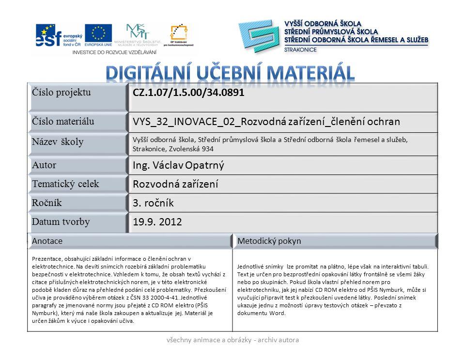 AnotaceMetodický pokyn Prezentace, obsahující základní informace o členění ochran v elektrotechnice.