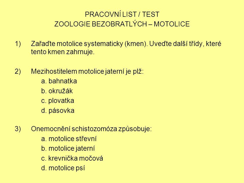 PRACOVNÍ LIST / TEST ZOOLOGIE BEZOBRATLÝCH – MOTOLICE 1)Zařaďte motolice systematicky (kmen).