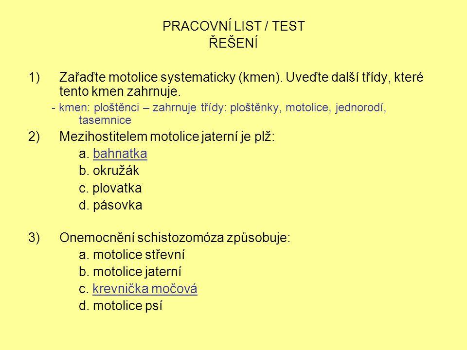 PRACOVNÍ LIST / TEST ŘEŠENÍ 1)Zařaďte motolice systematicky (kmen).