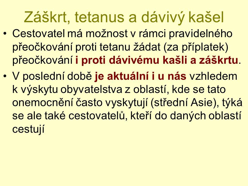 Záškrt, tetanus a dávivý kašel Cestovatel má možnost v rámci pravidelného přeočkování proti tetanu žádat (za příplatek) přeočkování i proti dávivému kašli a záškrtu.