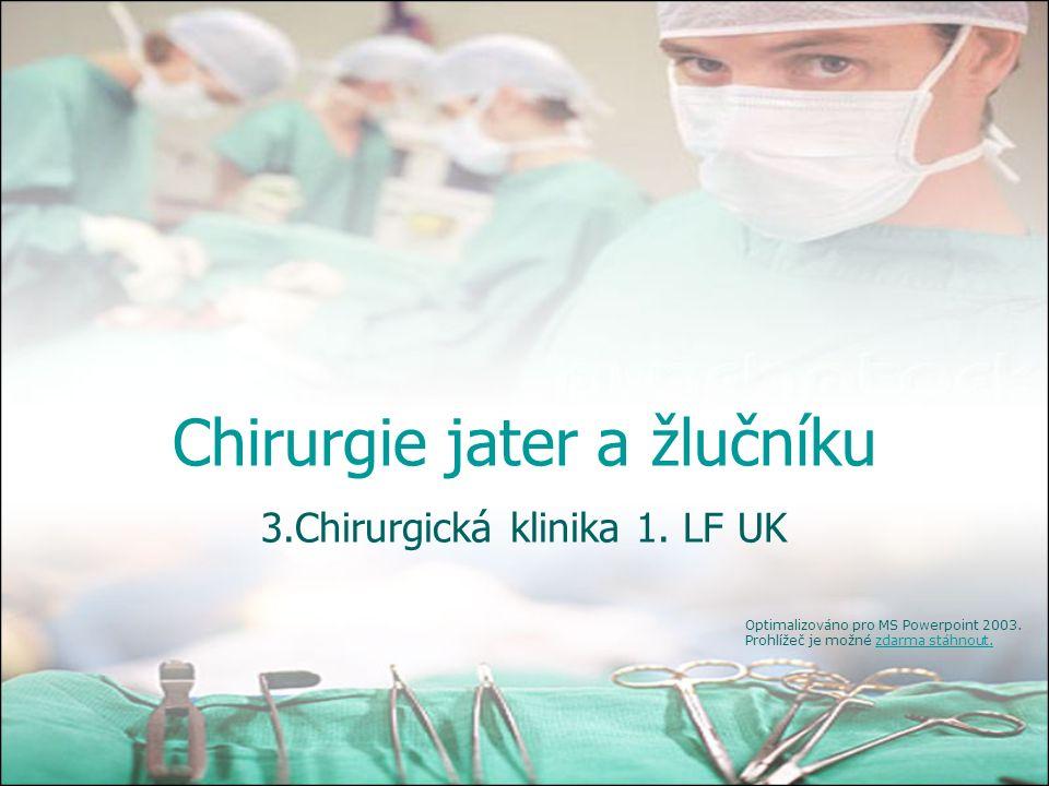 Chirurgie jater a žlučníku 3.Chirurgická klinika 1.