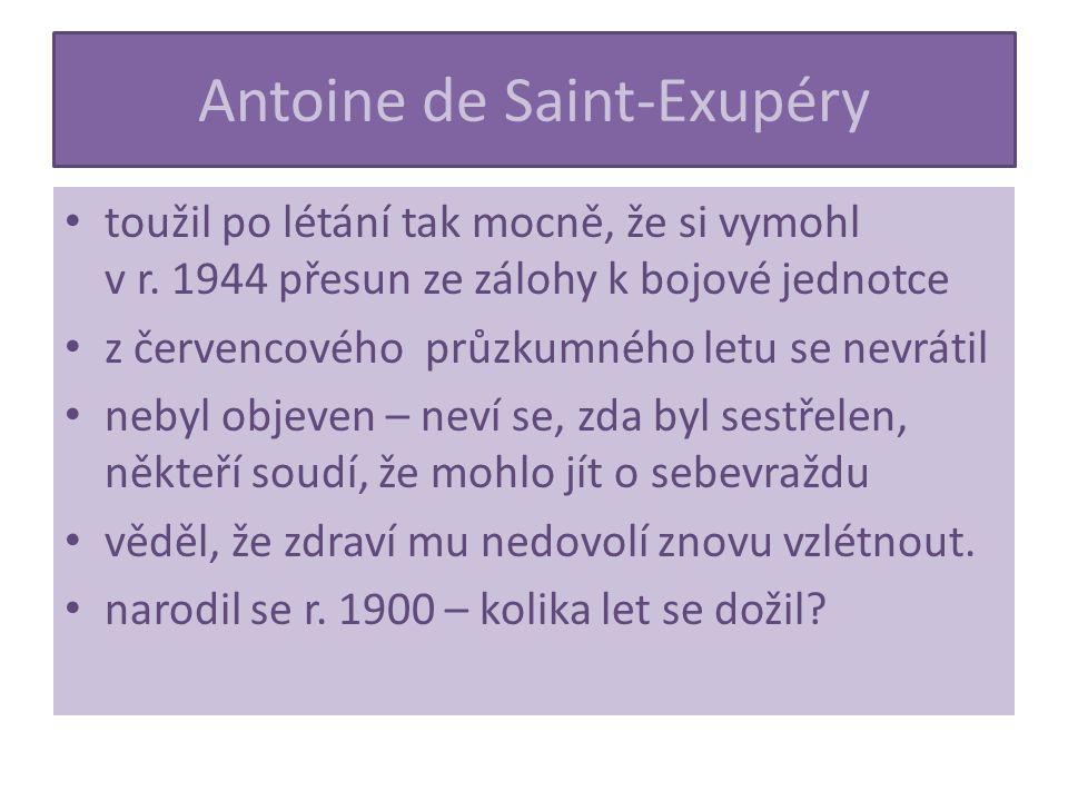 Antoine de Saint-Exupéry toužil po létání tak mocně, že si vymohl v r.