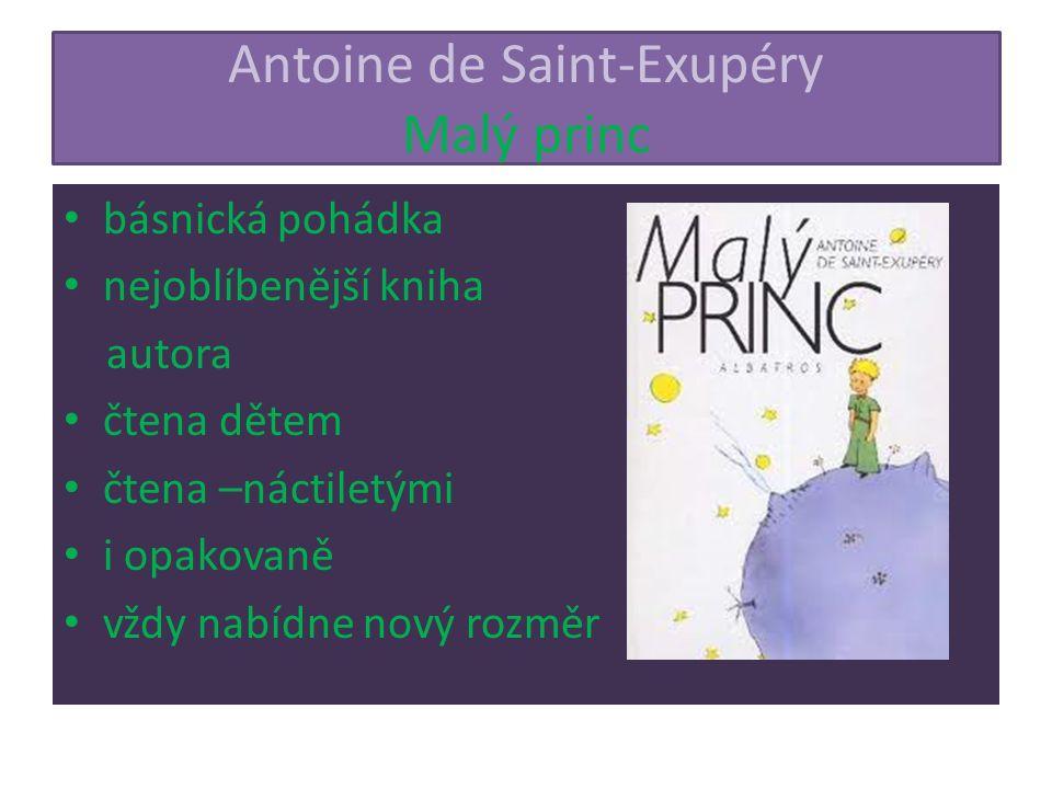 Antoine de Saint-Exupéry Malý princ básnická pohádka nejoblíbenější kniha autora čtena dětem čtena –náctiletými i opakovaně vždy nabídne nový rozměr