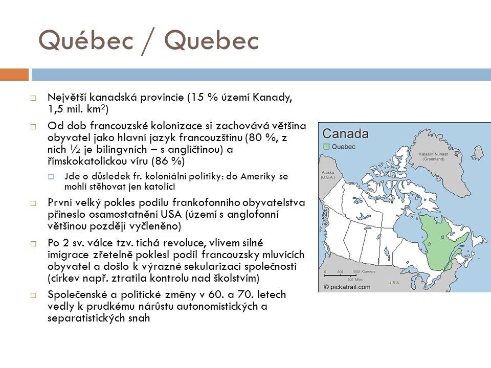 Québec / Quebec  Největší kanadská provincie (15 % území Kanady, 1,5 mil.