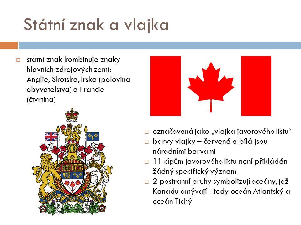 """Státní znak a vlajka  státní znak kombinuje znaky hlavních zdrojových zemí: Anglie, Skotska, Irska (polovina obyvatelstva) a Francie (čtvrtina) □ označovaná jako """"vlajka javorového listu □ barvy vlajky – červená a bílá jsou národními barvami □ 11 cípům javorového listu není přikládán žádný specifický význam □ 2 postranní pruhy symbolizují oceány, jež Kanadu omývají - tedy oceán Atlantský a oceán Tichý"""