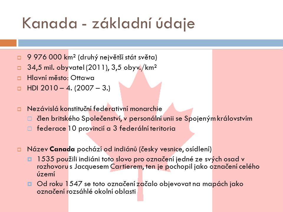 Kanada - základní údaje  9 976 000 km² (druhý největší stát světa)  34,5 mil.