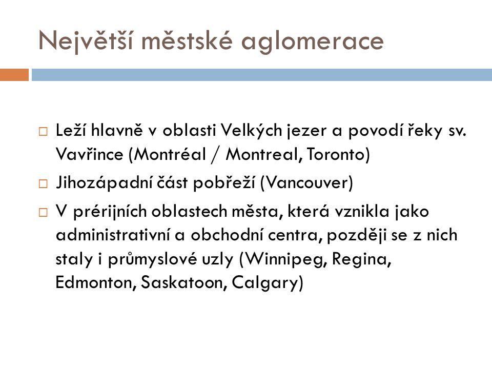 Největší městské aglomerace  Leží hlavně v oblasti Velkých jezer a povodí řeky sv.