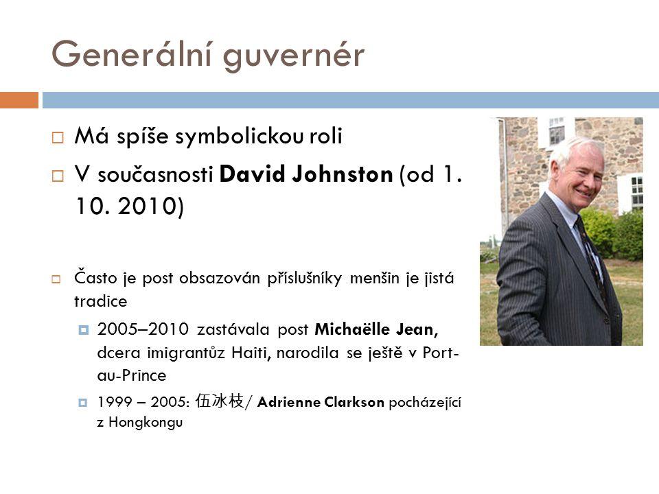 Generální guvernér  Má spíše symbolickou roli  V současnosti David Johnston (od 1.