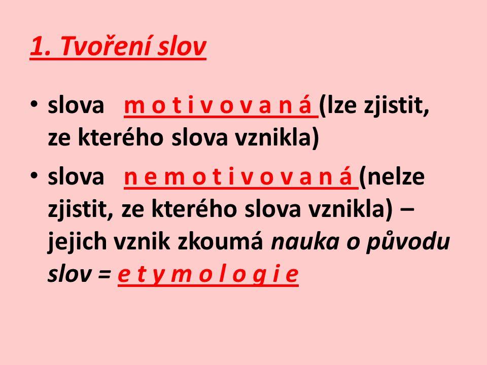 Použitá literatura: SOCHROVÁ, M. Český jazyk v kostce. Havlíčkův Brod: FRAGMENT, 1996.