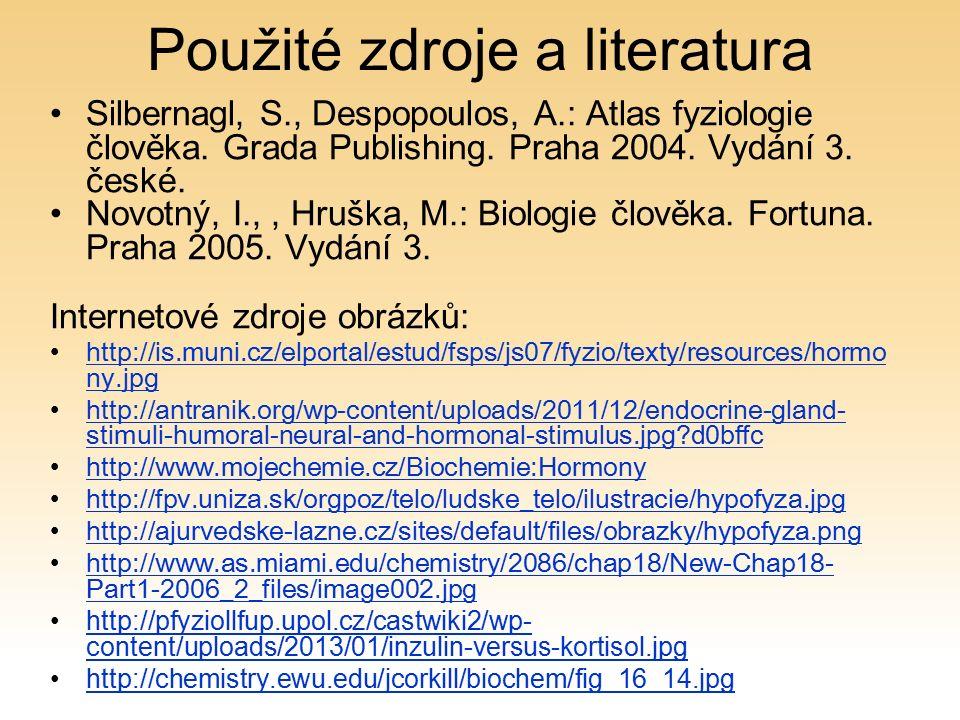 Použité zdroje a literatura Silbernagl, S., Despopoulos, A.: Atlas fyziologie člověka.